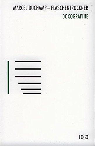 Marcel Duchamp - Flaschentrockner: Doxographie