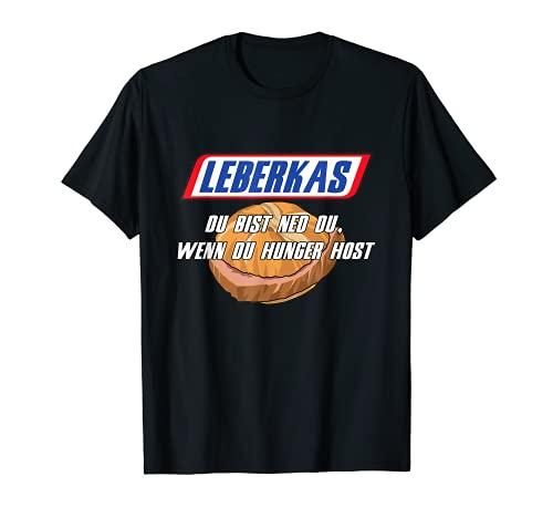 Leberkas - Du bist ned du wenn du HUNGER host T-Shirt