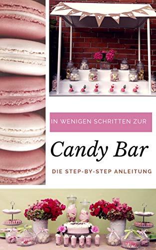 In wenigen Schritten zur Candy Bar: Die Step-by-Step Anleitung