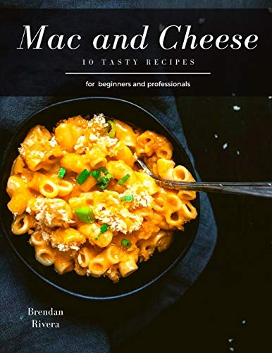 Mac and Cheese: 10 tasty recipes