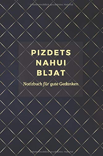 Pizdets Nahoi Bljat: Notizbuch für Gute Gedanken | Punktraster A5 Heft für Handlettering Skizzen | Dot Grid Journal | ein Kreatives Lustiges Geschenk und Witzige Idee (Russische Spezialitäten, Band 1)
