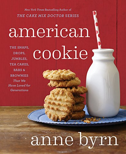 American Cookie: The Snaps, Drops, Jumbles, Tea Cakes, Bars & Brownies That We Have Loved for Generations: A Baking Book