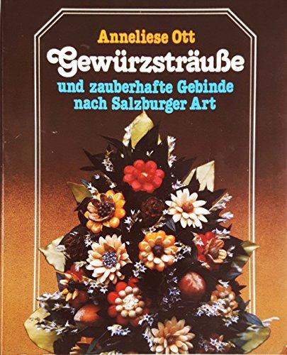 Gewürzsträuße Und Zauberhafte Gebinde Nach Salzburger Art.