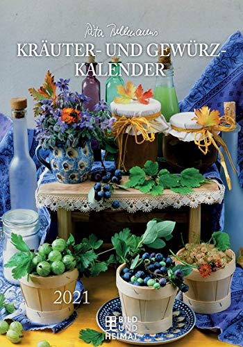 Rita Bellmanns Kräuter- und Gewürz-Kalender 2021: Edition Rita Bellmann